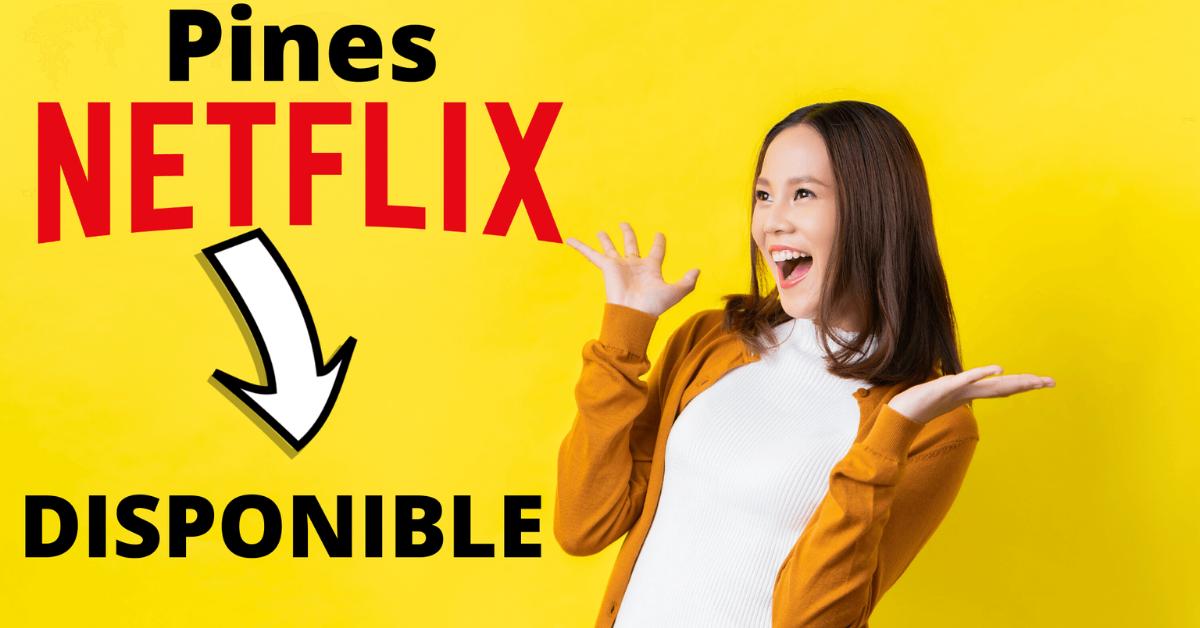 Pines Netflix